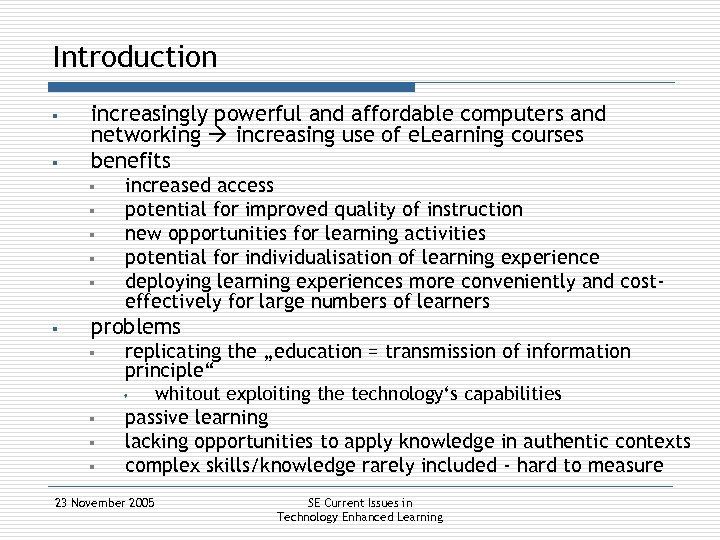 Introduction § § increasingly powerful and affordable computers and networking increasing use of e.