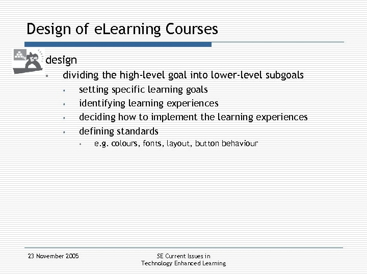 Design of e. Learning Courses § design § dividing the high-level goal into lower-level