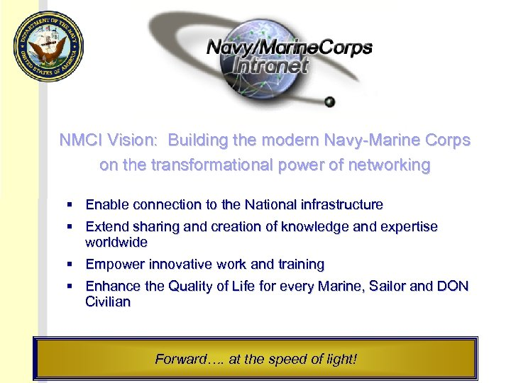 NMCI Vision: Building the modern Navy-Marine Corps on the transformational power of networking §