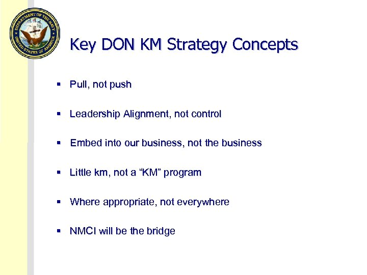 Key DON KM Strategy Concepts § Pull, not push § Leadership Alignment, not control