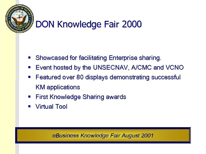 DON Knowledge Fair 2000 § Showcased for facilitating Enterprise sharing. § Event hosted by