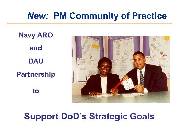 New: PM Community of Practice Navy ARO and DAU Partnership to Support Do. D's