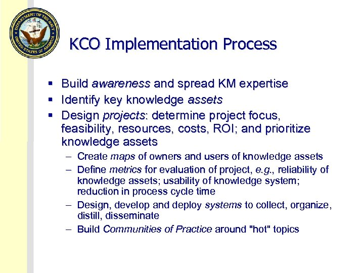KCO Implementation Process § Build awareness and spread KM expertise § Identify key knowledge