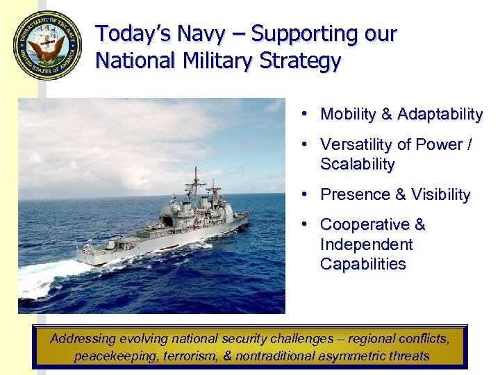 Today's Navy – Supporting our National Military Strategy • Mobility & Adaptability • Versatility