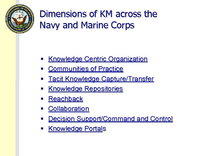 Dimensions of KM across the Navy and Marine Corps § § § § Knowledge