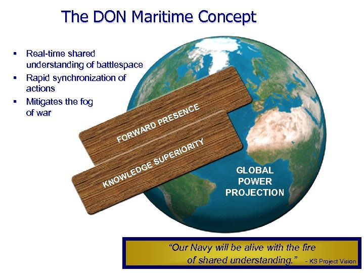 The DON Maritime Concept § Real-time shared understanding of battlespace § Rapid synchronization of