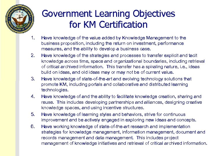 Government Learning Objectives for KM Certification 1. 2. 3. 4. 5. 6. Have knowledge