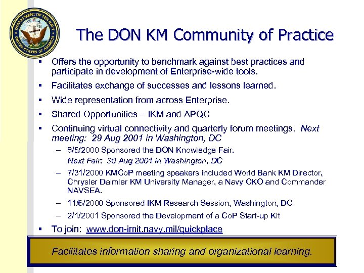 The DON KM Community of Practice § Offers the opportunity to benchmark against best
