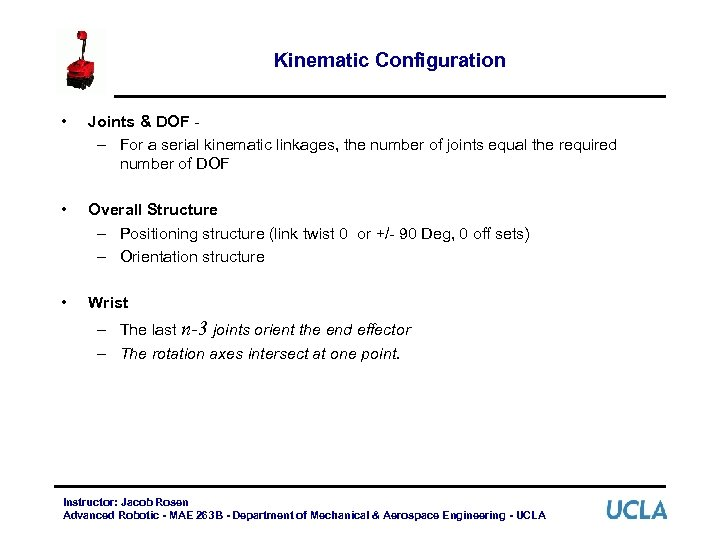 Kinematic Configuration • Joints & DOF – For a serial kinematic linkages, the number