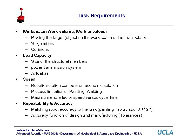 Task Requirements • • Workspace (Work volume, Work envelope) – Placing the target (object)
