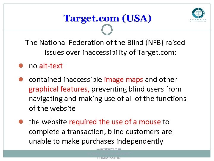 Target. com (USA) The National Federation of the Blind (NFB) raised issues over inaccessibility