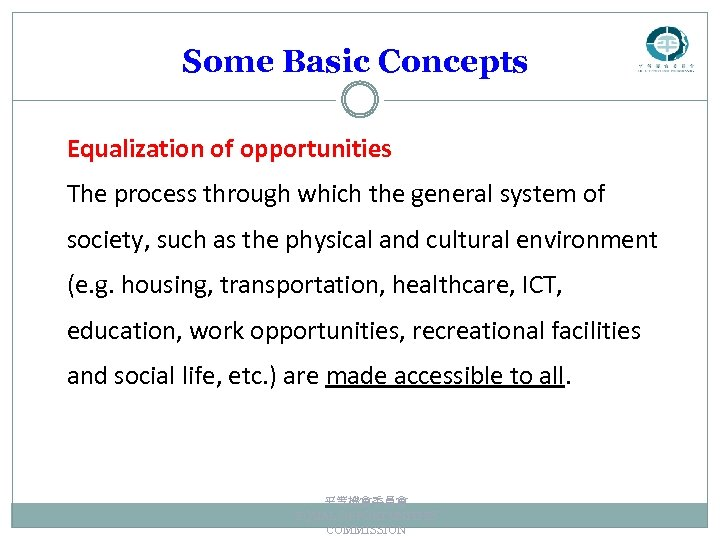 Some Basic Concepts Equalization of opportunities The process through which the general system of