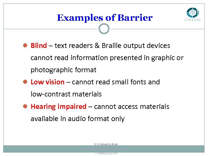 Examples of Barrier l Blind – text readers & Braille output devices cannot read