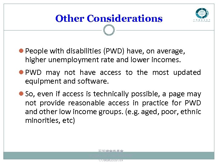 Other Considerations l People with disabilities (PWD) have, on average, higher unemployment rate and