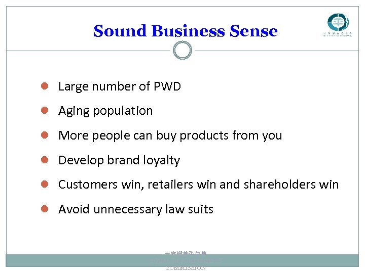 Sound Business Sense l Large number of PWD l Aging population l More people