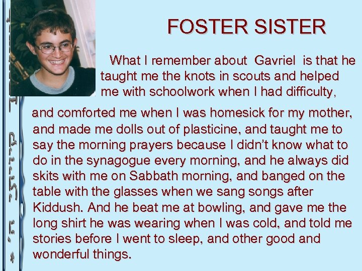FOSTER SISTER What I remember about Gavriel is that he taught me the knots