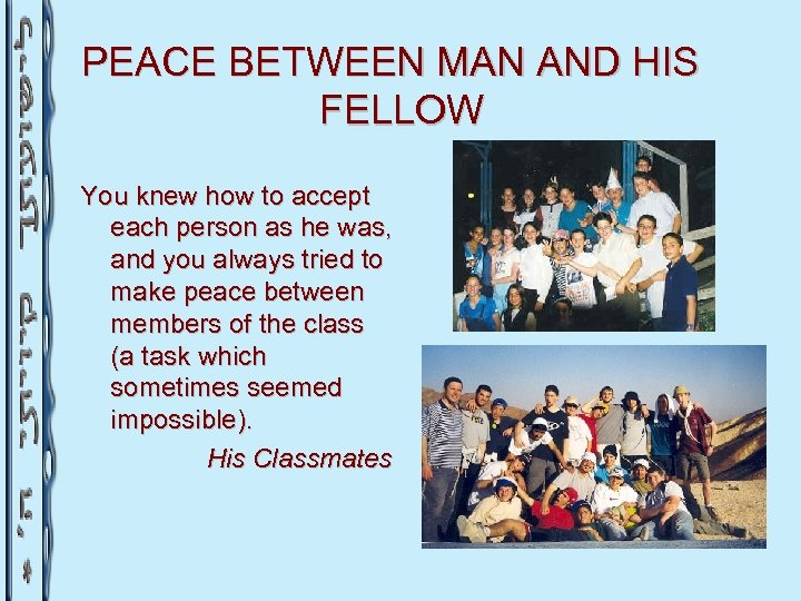PEACE BETWEEN MAN AND HIS FELLOW You knew how to accept each person as