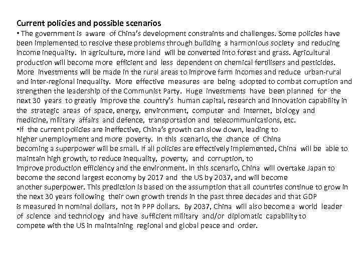 Current policies and possible scenarios • The government is aware of China's development constraints