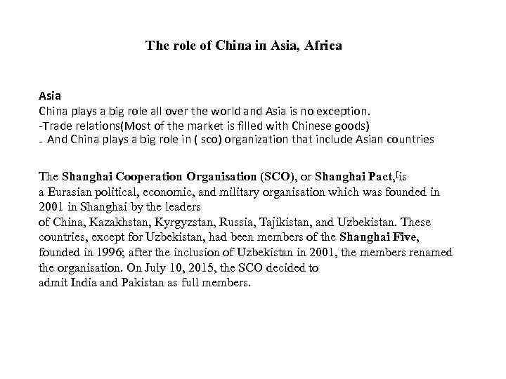 The role of China in Asia, Africa Asia China plays a big role