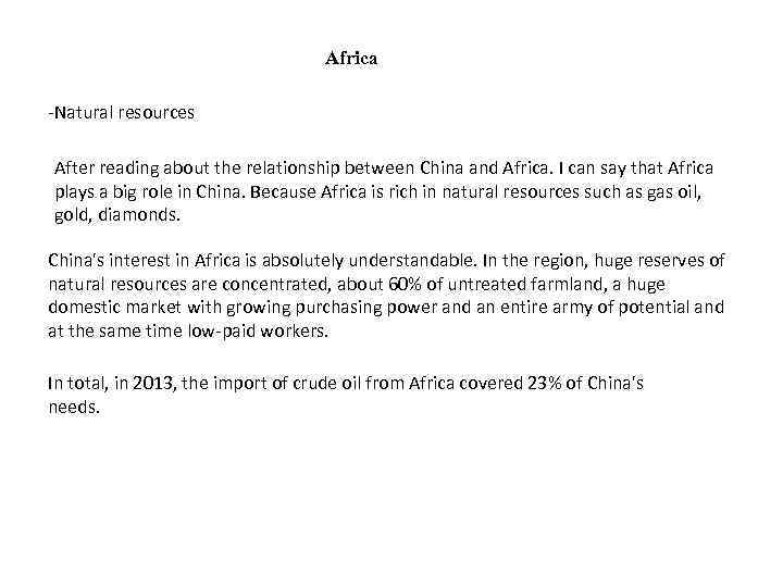 Africa Natural resources After reading about the relationship between China and Africa. I can