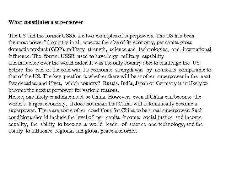 What constitutes a superpower The US and the former USSR are two examples of