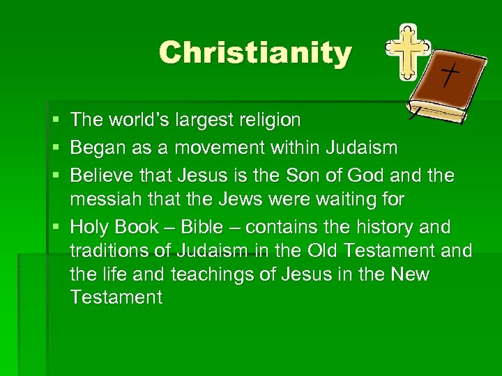 Christianity § The world's largest religion § Began as a movement within Judaism §