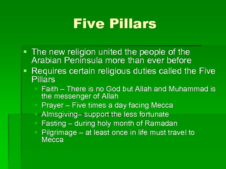 Five Pillars § The new religion united the people of the Arabian Peninsula more