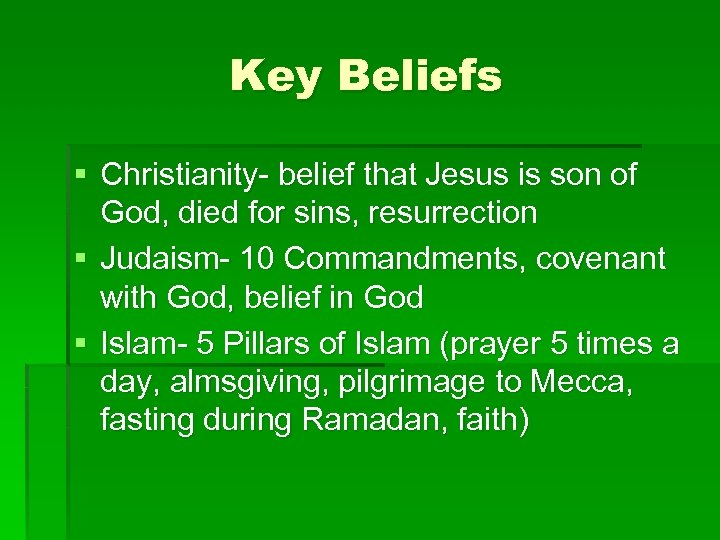 Key Beliefs § Christianity- belief that Jesus is son of God, died for sins,