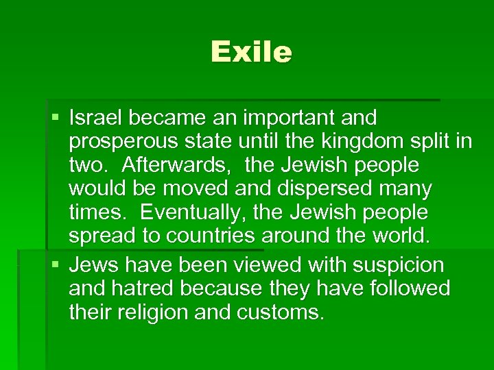 Exile § Israel became an important and prosperous state until the kingdom split in