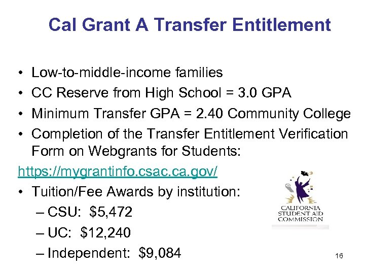 Cal Grant A Transfer Entitlement • • Low-to-middle-income families CC Reserve from High School