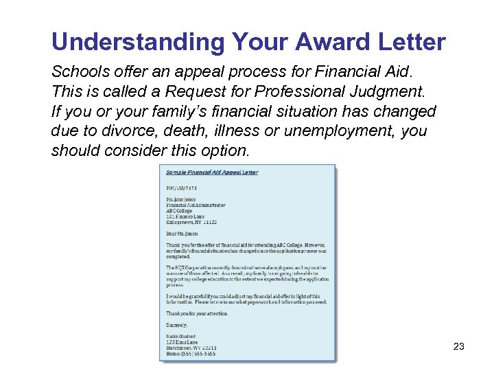 Understanding Your Award Letter Schools offer an appeal process for Financial Aid. This is