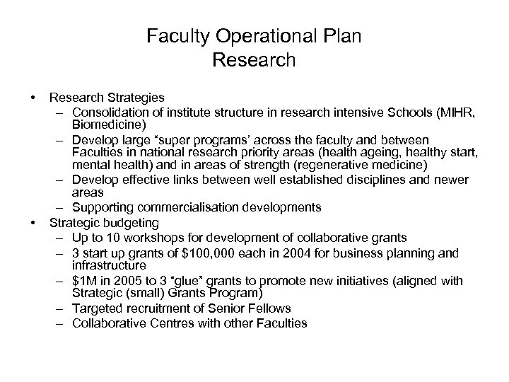 Faculty Operational Plan Research • • Research Strategies – Consolidation of institute structure in