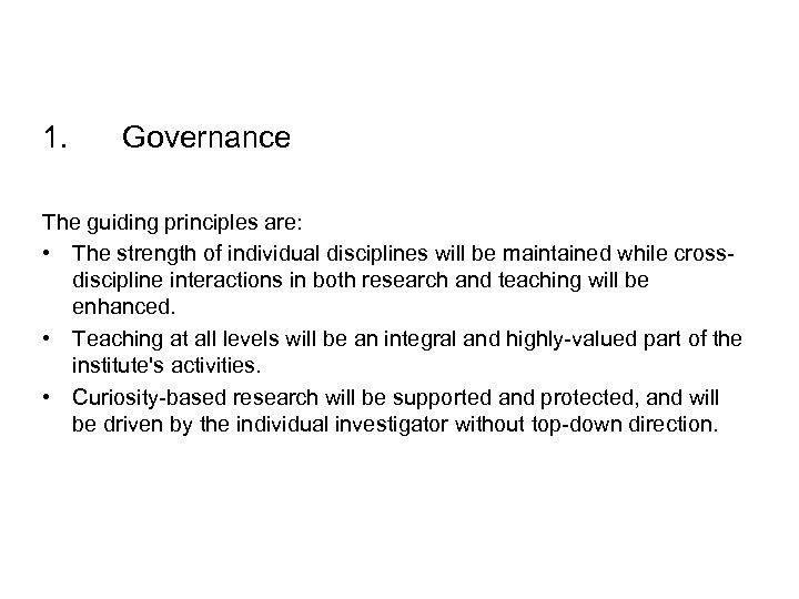 1. Governance The guiding principles are: • The strength of individual disciplines will be
