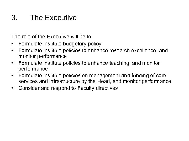 3. The Executive The role of the Executive will be to: • Formulate institute