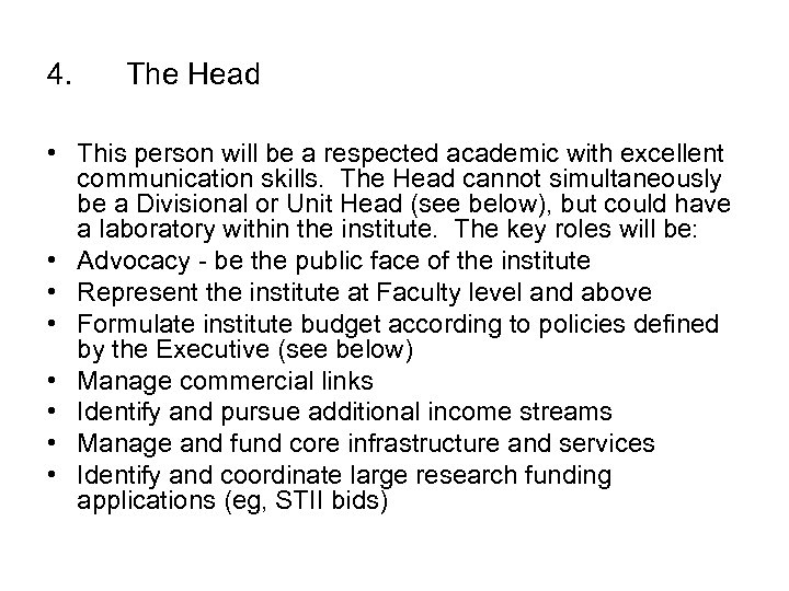 4. The Head • This person will be a respected academic with excellent communication