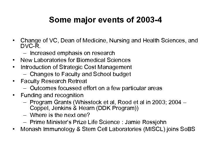 Some major events of 2003 -4 • Change of VC, Dean of Medicine, Nursing