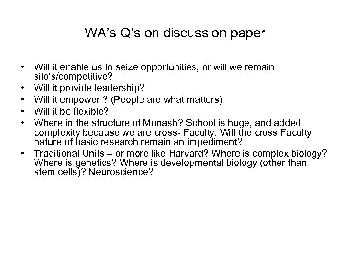 WA's Q's on discussion paper • Will it enable us to seize opportunities, or