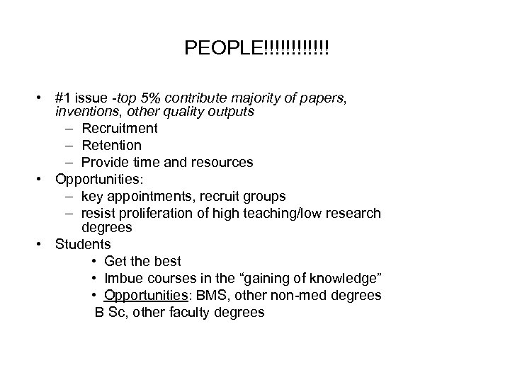 PEOPLE!!!!!! • #1 issue -top 5% contribute majority of papers, inventions, other quality outputs