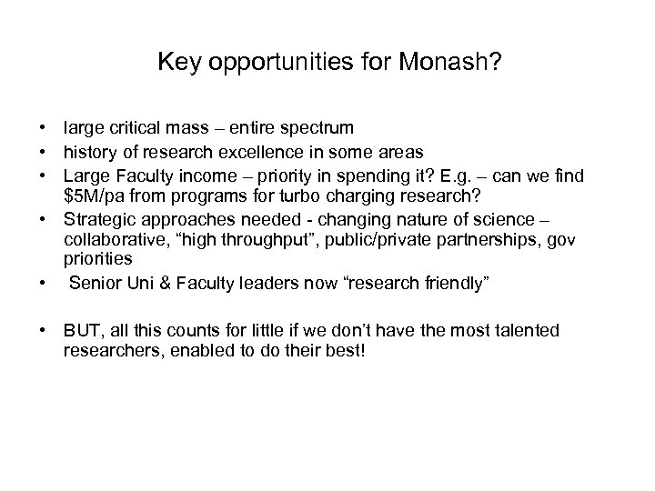 Key opportunities for Monash? • large critical mass – entire spectrum • history of