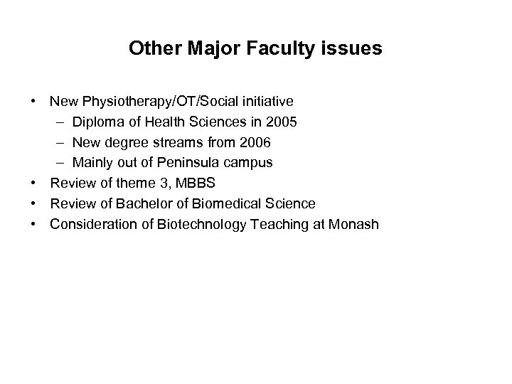 Other Major Faculty issues • New Physiotherapy/OT/Social initiative – Diploma of Health Sciences in