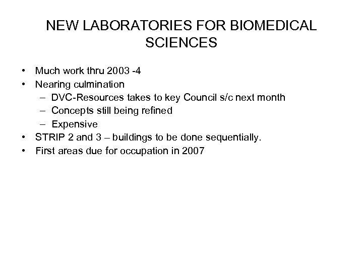 NEW LABORATORIES FOR BIOMEDICAL SCIENCES • Much work thru 2003 -4 • Nearing culmination