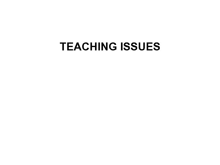 TEACHING ISSUES