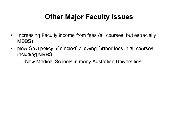 Other Major Faculty issues • Increasing Faculty income from fees (all courses, but especially