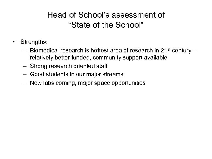 "Head of School's assessment of ""State of the School"" • Strengths: – Biomedical research"