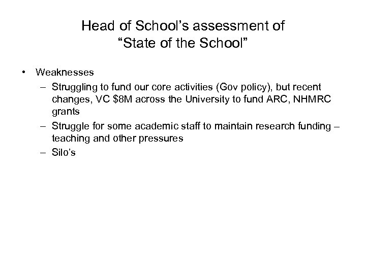 "Head of School's assessment of ""State of the School"" • Weaknesses – Struggling to"