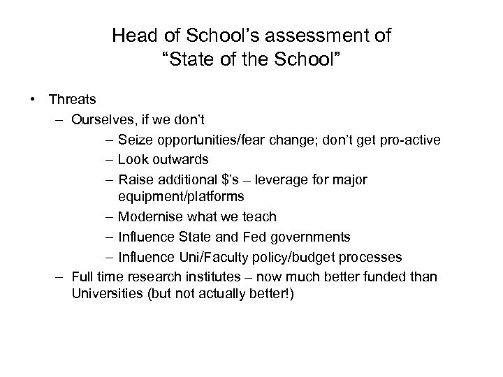 "Head of School's assessment of ""State of the School"" • Threats – Ourselves, if"