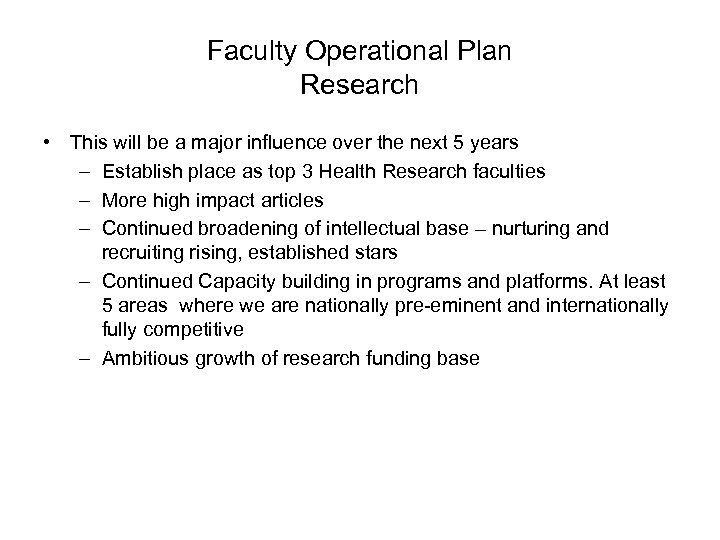 Faculty Operational Plan Research • This will be a major influence over the next