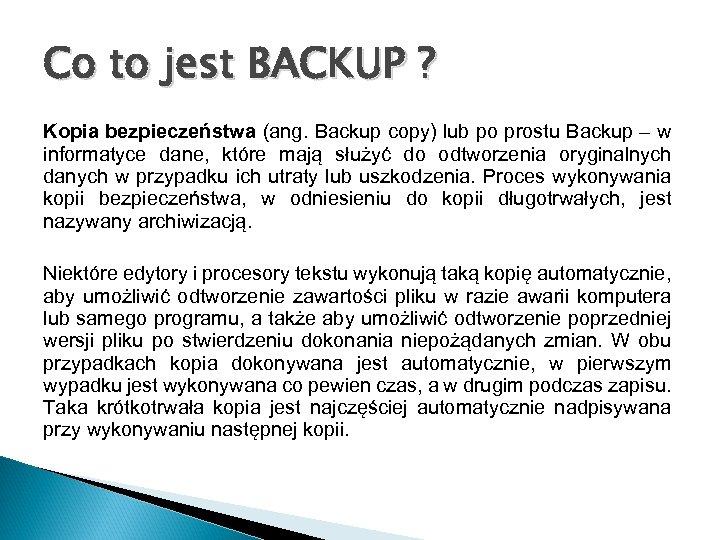 Co to jest BACKUP ? Kopia bezpieczeństwa (ang. Backup copy) lub po prostu Backup