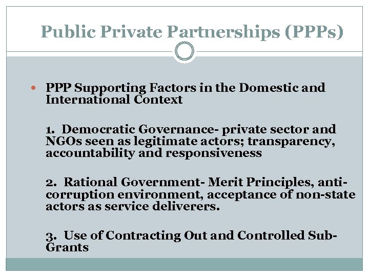 Public Private Partnerships (PPPs) PPP Supporting Factors in the Domestic and International Context 1.