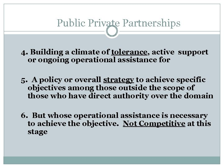 Public Private Partnerships 4. Building a climate of tolerance, active support or ongoing operational